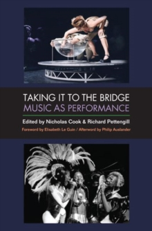 Taking It to the Bridge : Music as Performance, Paperback / softback Book