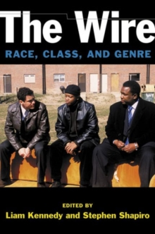The Wire : Race, Class, and Genre, Paperback Book