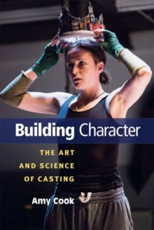Building Character : The Art and Science of Casting, Paperback / softback Book