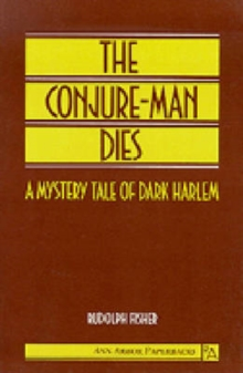 The Conjure-Man Dies : A Mystery Tale of Dark Harlem, Paperback / softback Book