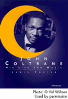 John Coltrane : His Life and Music, Paperback / softback Book