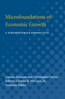 Microfoundations of Economic Growth : A Schumpeterian Perspective, Paperback / softback Book