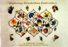 Exploring Elizabethan Embroidery, Paperback Book