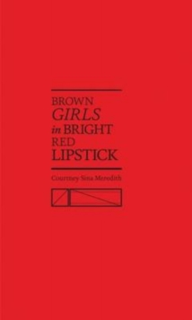 Brown Girls in Bright Red Lipstick, Hardback Book