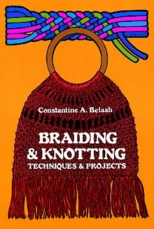 Braiding and Knotting : Techniques and Projects, Paperback / softback Book
