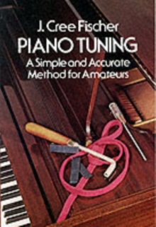 Piano Tuning : A Simple and Accurate Method for Amateurs, Paperback Book