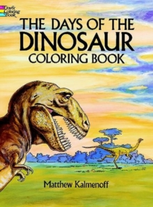 The Days of the Dinosaur Coloring Book, Paperback Book