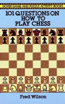 How to Play Chess : 101 Questions and Answers, Paperback / softback Book