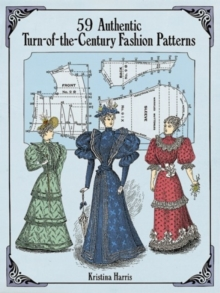 59 Authentic Turn-of-the-Century Fashion Patterns, Paperback / softback Book