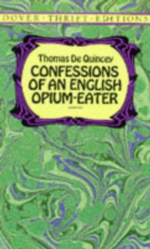 Confessions of an English Opium-Eater, Paperback / softback Book