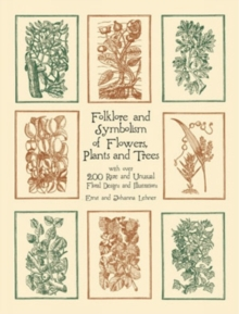 Folklore and Symbolism of Flowers, Plants and Trees, Paperback / softback Book