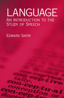 Language : An Introduction to the Study of Speech, Paperback / softback Book