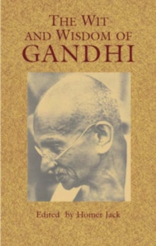 The Wit and Wisdom of Gandhi, Paperback / softback Book