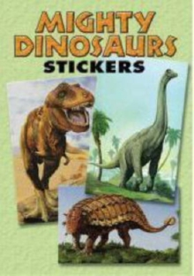 Mighty Dinosaurs Stickers : 36 Stickers, 9 Different Designs, Paperback / softback Book