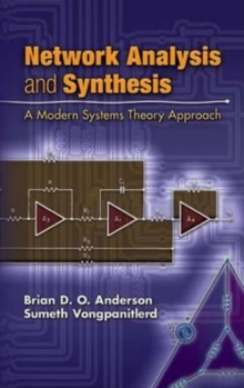 Network Analysis and Synthesis : A Modern Systems Theory Approach, Paperback / softback Book