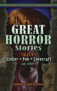 Great Horror Stories : Tales by Stoker, Poe, Lovecraft and Others, Paperback / softback Book