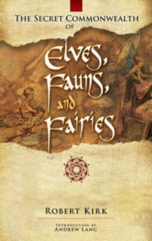 The Secret Commonwealth of Elves, Fauns and Fairies, Paperback Book