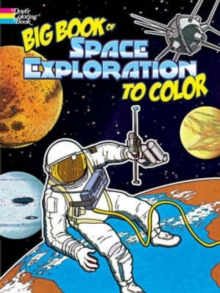 Big Book of Space Exploration to Color, Paperback / softback Book