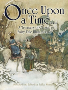 Once Upon a Time... : A Treasury of Classic Fairy Tale Illustrations, Paperback / softback Book