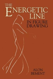The Energetic Line in Figure Drawing, Paperback / softback Book