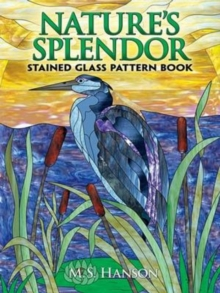 Nature's Splendor Stained Glass Pattern Book, Paperback Book