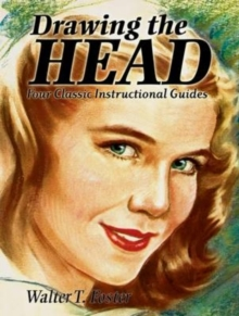Drawing the Head : Four Classic Instructional Guides, Paperback / softback Book