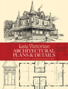 Late Victorian Architectural Plans and Details, Paperback / softback Book