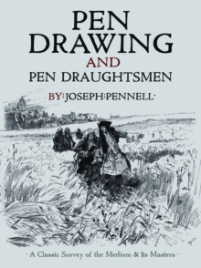 Pen Drawing and Pen Draughtsmen : A Classic Survey of the Medium and Its Masters, Paperback / softback Book