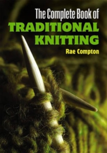 The Complete Book of Traditional Knitting, Paperback Book