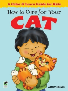 How to Care for Your Cat : A Color & Learn Guide for Kids, Paperback Book