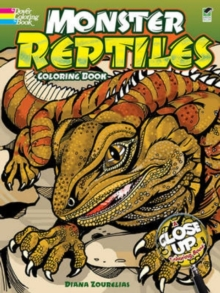 Monster Reptiles Coloring Book : A Close-Up Coloring Book, Paperback Book