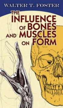 The Influence of Bones and Muscles on Form, Paperback / softback Book