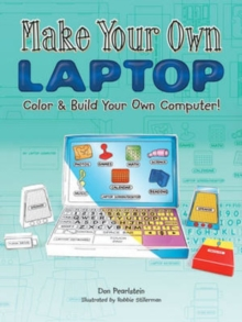Make Your Own Laptop : Color & Build Your Own Computer!, Paperback Book