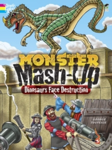 MONSTER MASH-UP--Dinosaurs Face Destruction, Paperback / softback Book