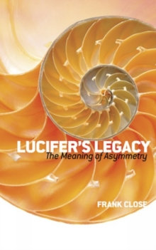 Lucifer's Legacy : The Meaning of Asymmetry, Paperback / softback Book