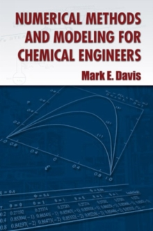 Numerical Methods and Modeling for Chemical Engineers, Paperback / softback Book