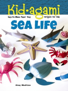 Kid-agami -- Sea Life : Kiragami for Kids: Easy-to-Make Paper Toys, Paperback / softback Book