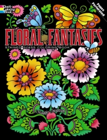 Floral Fantasies Stained Glass Coloring Book, Paperback / softback Book
