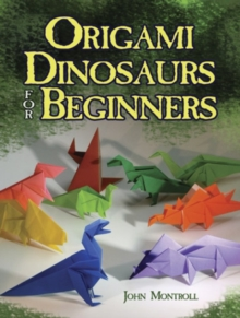 Origami Dinosaurs for Beginners, Paperback / softback Book