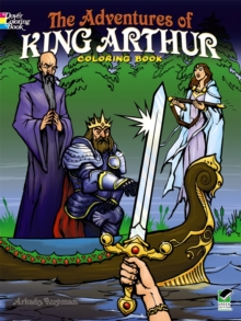 The Adventures of King Arthur Coloring Book, Paperback / softback Book