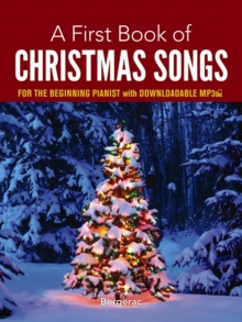 A First Book of Christmas Songs for the Beginning Pianist : with Downloadable MP3s, Paperback / softback Book