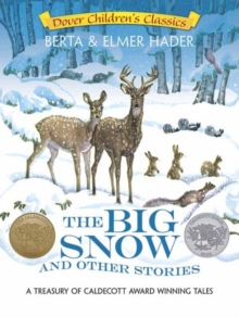 The Big Snow and Other Stories : A Treasury of Caldecott Award Winning Tales, Paperback / softback Book