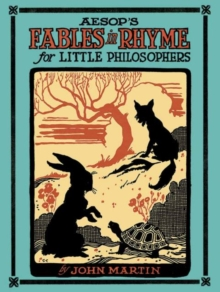 Aesop's Fables in Rhyme for Little Philosophers, Paperback / softback Book
