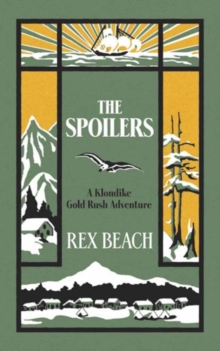 The Spoilers : A Klondike Gold Rush Adventure, Paperback / softback Book