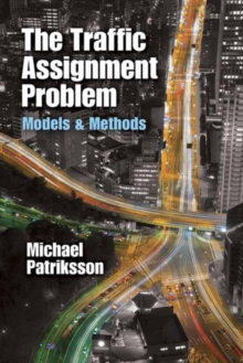 The Traffic Assignment Problem : Models and Methods, Paperback / softback Book