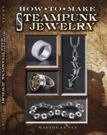 Nuts & Bolts : Industrial Jewelry in the Steampunk Style, Paperback / softback Book