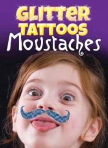 Glitter Tattoos Moustaches, Paperback / softback Book