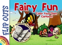 FLIP OUTS -- Fairy Fun: Color Your Own Cartoon!, Paperback / softback Book