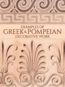 Examples of Greek and Pompeian Decorative Work, Paperback / softback Book