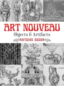 Art Nouveau : Objects and Artifacts, Paperback / softback Book